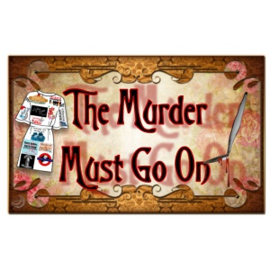 The Murder Must Go On